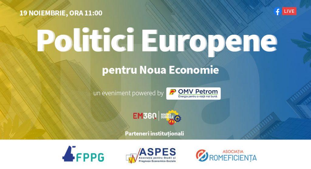 """România Durabilă și EM360 vă invită să urmăriți dezbaterea online """"Politici Europene pentru Noua Economie'' ce va avea loc în data de 19 noiembrie 2020, ora 11.00"""