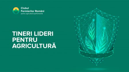 """Clubul Fermierilor Români dă startul celei de-a doua serii a Programului """"Tineri Lideri pentru Agricultură"""""""